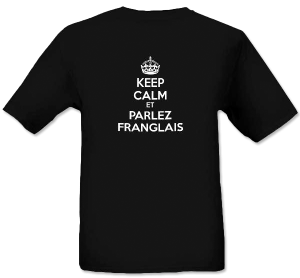 Keep calm et Parlez Franglais